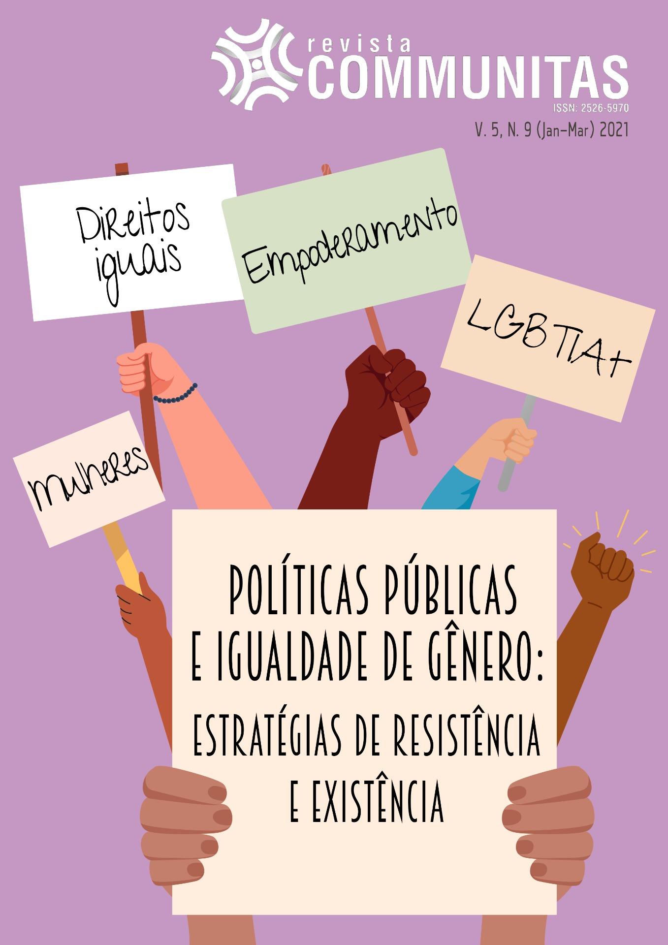 Visualizar v. 5 n. 9 (2021): POLÍTICAS PÚBLICAS E IGUALDADE DE GÊNERO: estratégias de resistência e existência